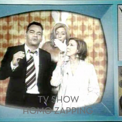 TV SHOW – HOMO ZAPPING