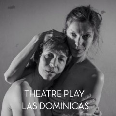 THEATRE PLAY LAS DOMINICAS